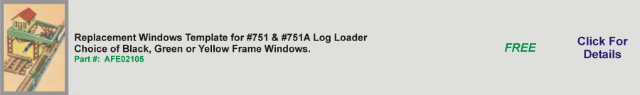 Replacement Windows Template for #751 & #751A Log Loader,